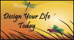 Design Your Life TODAY